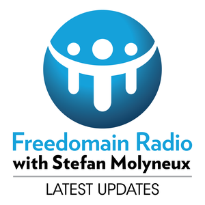 Freedomain Radio with Stefan Molyneux by Stefan Molyneux