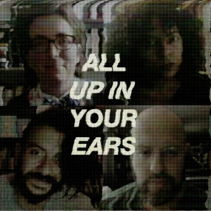 ALL UP IN YOUR EARS by Kaveh Akbar, francine j. harris, Jonathan Farmer, Gabrielle Calvocoressi