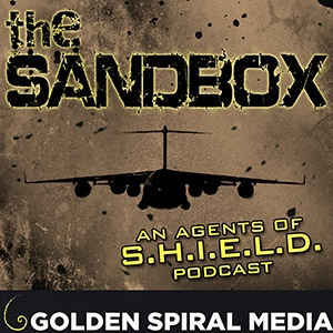 The Sandbox: An Agents of S.H.I.E.L.D. Podcast by Mike Ahr & Dave Vitagliano