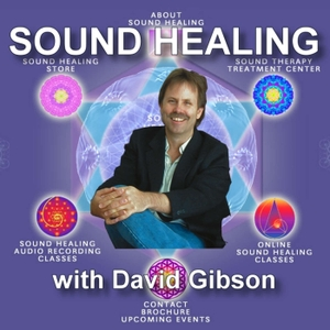 Sound Healing with David Gibson by BBS Radio, BBS Network Inc.