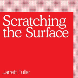 Scratching the Surface by Jarrett Fuller