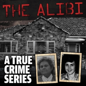 The Alibi by True Crime Australia