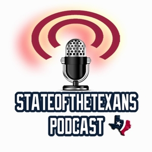 State of the Texans Podcast by State of the Texans