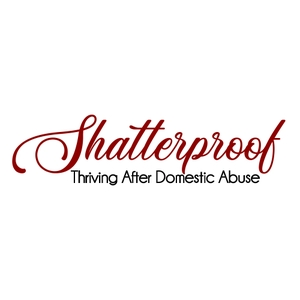 SHATTERPROOF Thriving After Domestic Abuse by Mickie Zada