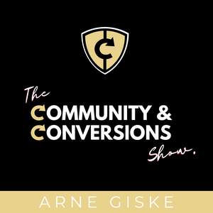 The Community & Conversions Show | Hosted by Arne Giske by Arne Giske