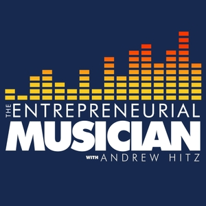 The Entrepreneurial Musician with Andrew Hitz by Andrew Hitz