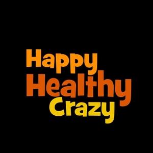 Happy Healthy Crazy by Bill