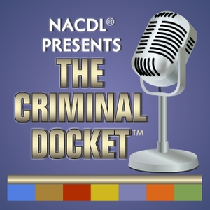 The Criminal Docket by National Association of Criminal Defense Lawyers