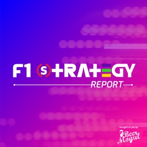 The F1 Strategy Report by Beermogul Podcasts