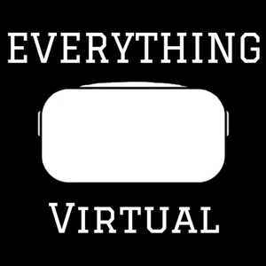 Everything Virtual - Your Source for Everything VR and Virtual Reality by Everything Virtual