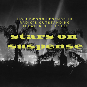 Stars on Suspense (Old Time Radio) by Mean Streets Podcasts