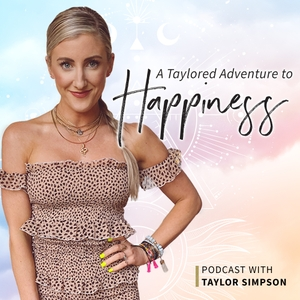 A Taylored Adventure To Happiness by Taylor Simpson: Abundance/Law of Attraction/Money Mindset/Subconscious Mind