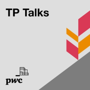 TP Talks - PwC's Global Transfer Pricing podcast by PwC