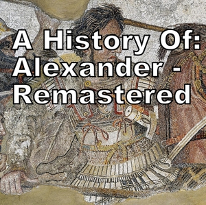 A History Of: Alexander Remastered by Jamie Redfern