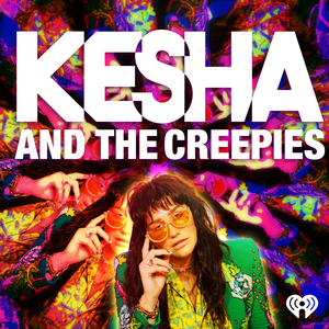 Kesha and the Creepies by iHeartRadio