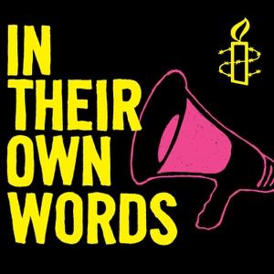 Amnesty's In Their Own Words by Amnesty International UK