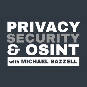 The Privacy, Security, & OSINT Show by Michael Bazzell