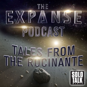 The Expanse Podcast - Tales From The Rocinante by Solo Talk Media