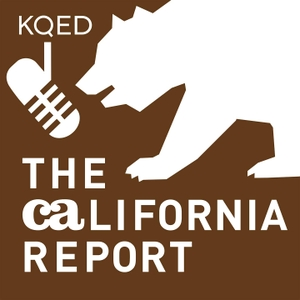 KQED's The California Report by KQED