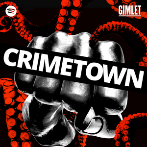 Crimetown by Gimlet