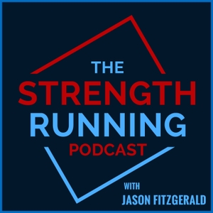 The Strength Running Podcast by Jason Fitzgerald