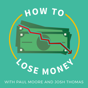 How to Lose Money by Paul Moore: Real Estate Author | Serial Entrepreneur and Investor | Co-Founder of Wellings Capital    Josh Thomas: Entrepreneur | Marketing Consultant | Problem Solver