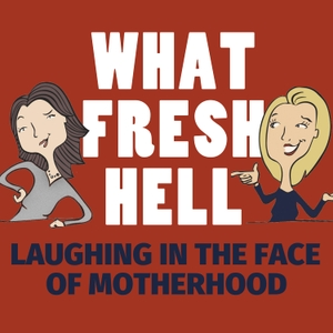 What Fresh Hell: Laughing in the Face of Motherhood by Margaret Ables and Amy Wilson