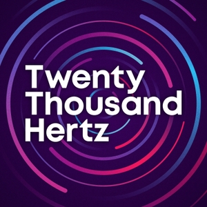 Twenty Thousand Hertz by Dallas Taylor