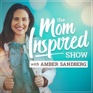 Mom Inspired Show with Amber Sandberg by Amber Sandberg: Podcast Host, Mompreneur