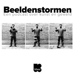 Beeldenstormen. Een Podcast over kunst en geweld by Klara