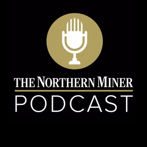 The Northern Miner Podcast by The Northern Miner