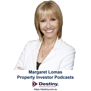 Margaret Lomas Property Investor Podcasts by Margaret Lomas