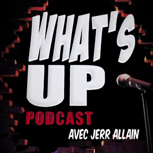 What's Up Podcast by Jeremi Allain