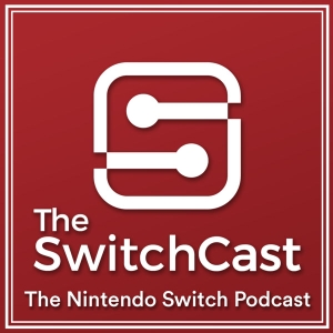 The SwitchCast - A Nintendo Switch Podcast by The SwitchCast