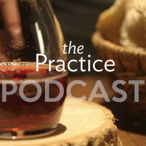 The Practice Church Podcast by The Practice, a practice-based community at Willow Creek Community Church