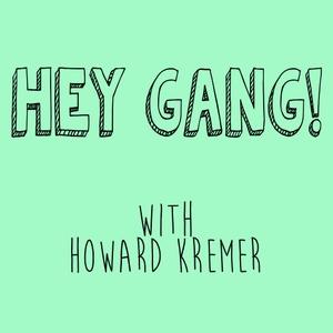 Hey Gang! by Howard Kremer