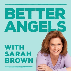 Better Angels with Sarah Brown by Sarah Brown