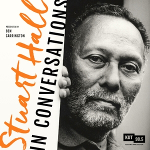 KUT » Stuart Hall: In Conversations by Ben Carrington & Rebecca McInroy