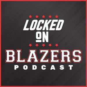 Locked On Blazers – Daily Podcast On The Portland Trail Blazers by Locked On Podcast Network, Mike Richman