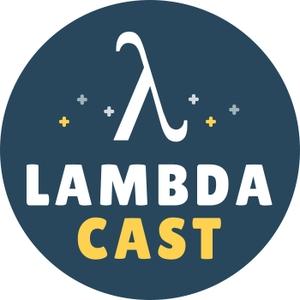 LambdaCast by LambdaCast
