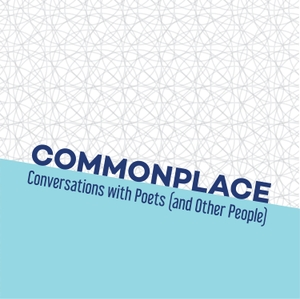Commonplace: Conversations with Poets (and Other People) by Rachel Zucker