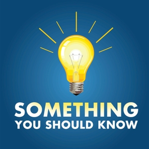 Something You Should Know by Mike Carruthers / OmniCast Media / Cumulus Podcast Network