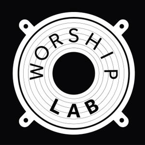 The Worship Lab Podcast by Michael Brady & Sam Jones