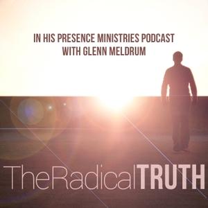 The Radical Truth by Glenn Meldrum