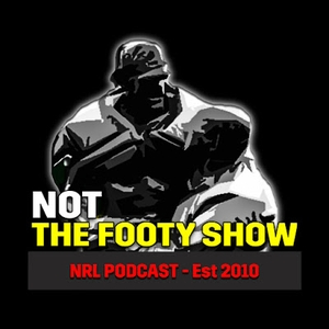 NOT The Footy Show - NRL Podcast by W D Nicolson