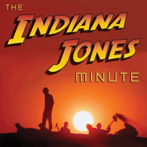 The Indiana Jones Minute by The Indiana Jones Minute