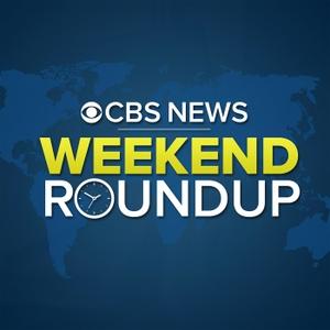 Weekend Roundup by CBS News Radio
