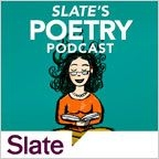 Slate's Poetry Podcast by Slate Magazine