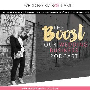 Boost Your Wedding Business from Wedding Biz Bootcamp by Emma Etheridge