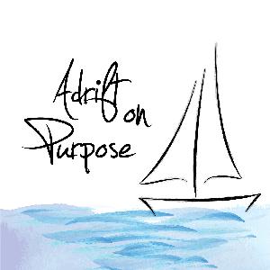 The Adrift on Purpose Podcast by Meghan Seawell & Lis Hubert